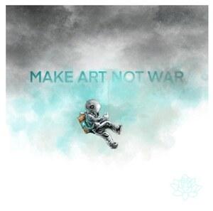 Make art not war  by Caroline Hulin