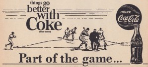 baseball coke ad part of the game poster by Row One Brand