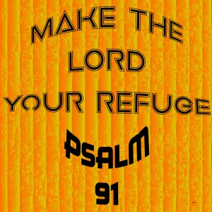 make the LORD your refuge by dePace-