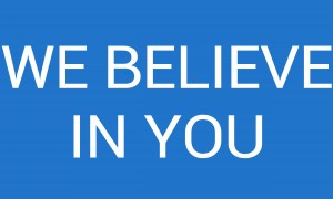 WE BELIEVE IN YOU by lenie blue