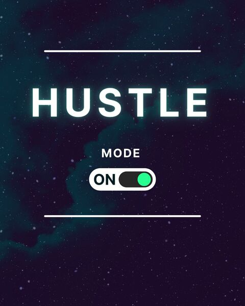 Hustle Mode: ON by Ander Artz