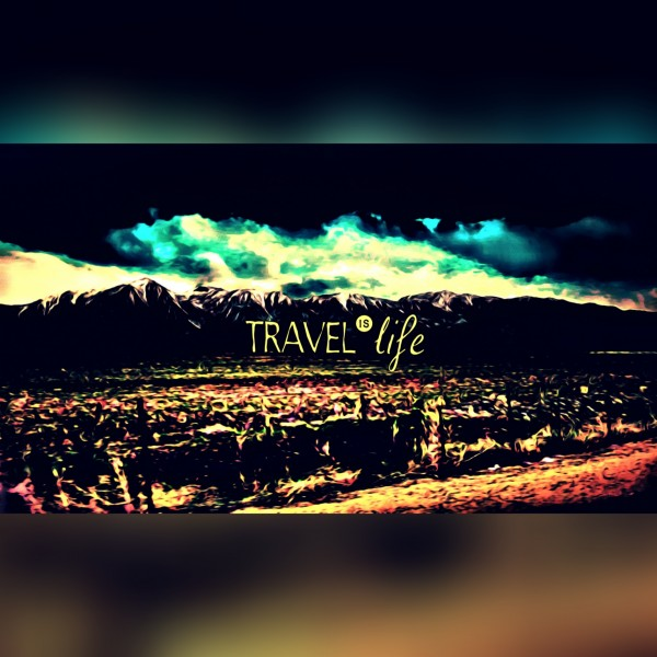 Travel is life by Cammie Rayas