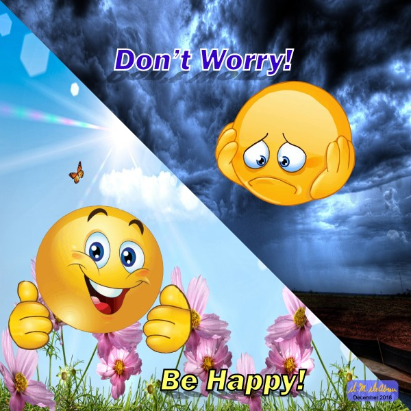 Dont Worry Be Happy by Daniel M  DeAbreu