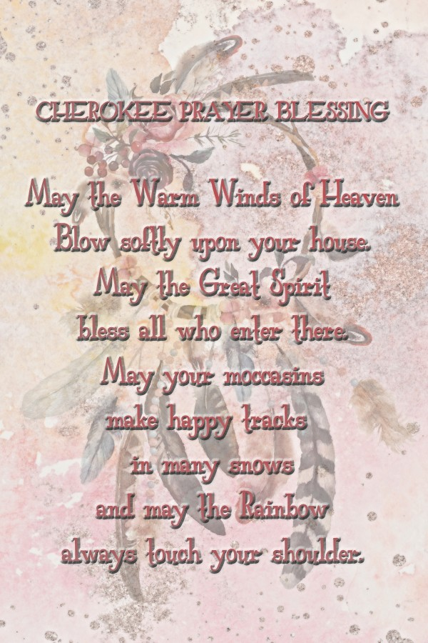 Cherokee Prayer Blessing by HH Photography of Florida