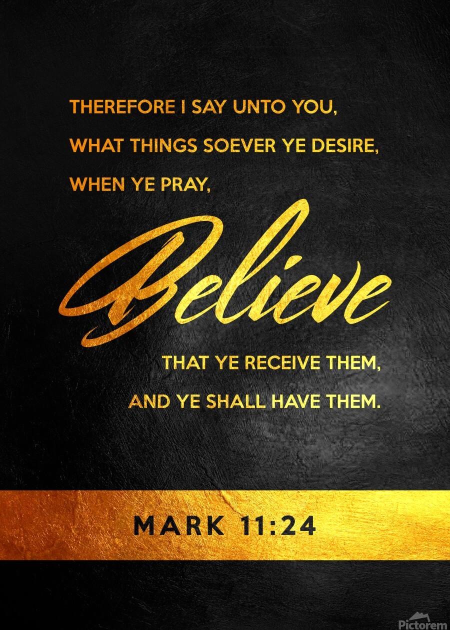 Mark 11:24 Bible Verse Wall Art  Print