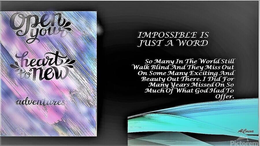 15.IMPOSSIBLE IS JUST A WORD FOR SOMEONE NOT TO TRY  5   Print
