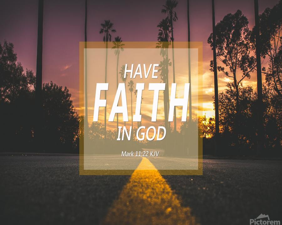 Have Faith in God  Print