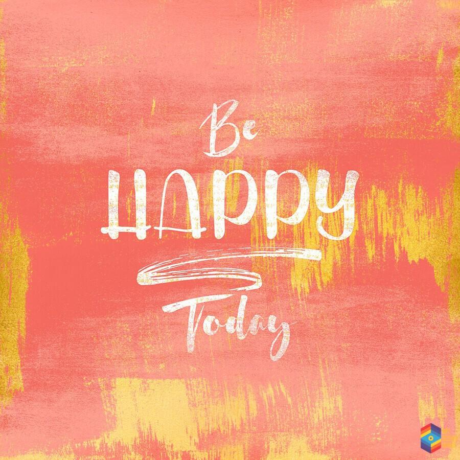 Be HAPPY Today  Print
