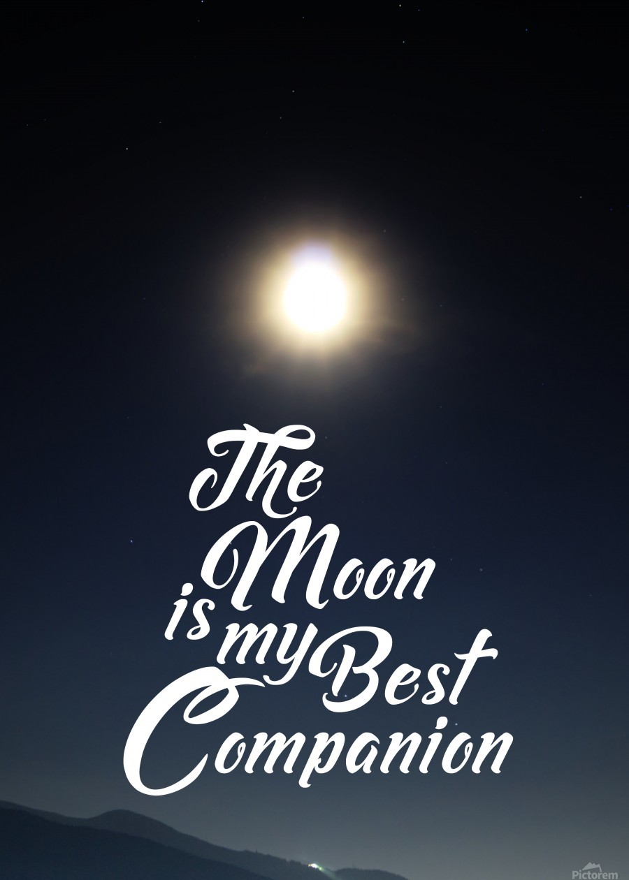 The Moon is Best Companion  Print