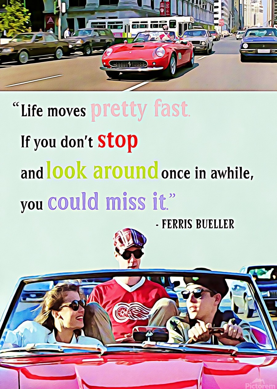 Ferris Bueller Day Off  Print