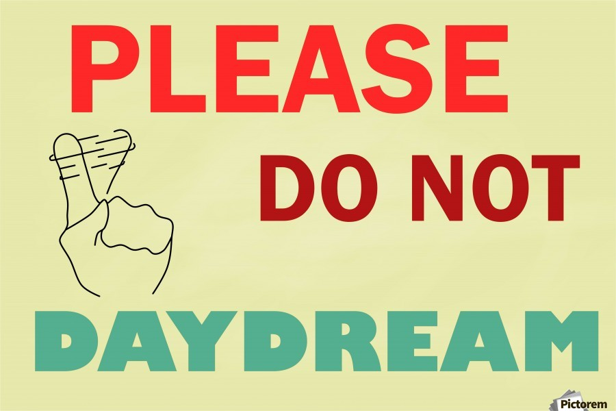 Please do not daydream  Print