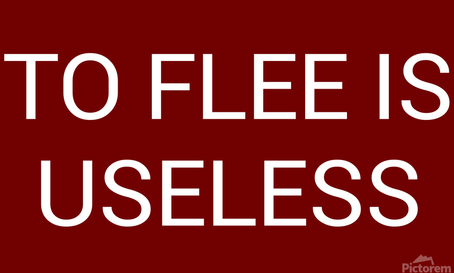 TO FLEE IS USELESS blood red by Lenie Blue  Print