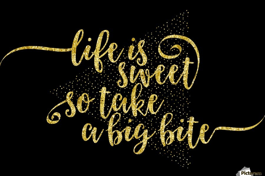 TEXT ART GOLD Life is sweet  , Melanie Viola , life motto, psychology, way of life, life planning, abstract, art, creative, decorative, emotion, experimental, feeling, graphic, illustration, life, live, living, modern, motivation, motivational, motto, phrase, quote, statement, text, textart, typography, white, word, black, design, digital, style, life is sweet, take a big bite, sweet life, gold, golden, glitter, sparkle, wisdom