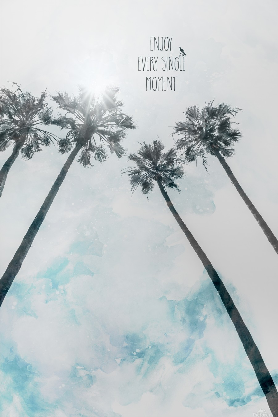 Palm trees with sun   enjoy every single moment  Print