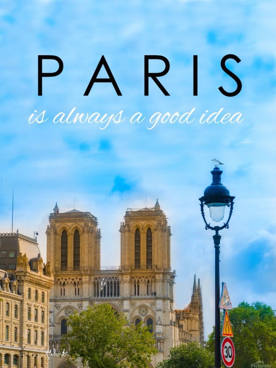 Paris...is always a good idea  Print