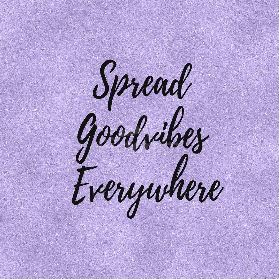 Spread Good Vibes Everywhere   Print