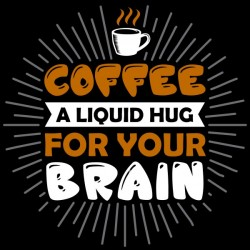 Coffee Hugs your Brain