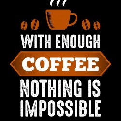 Nothing Impossible with Coffee
