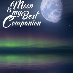 The Moon is my Best Companion