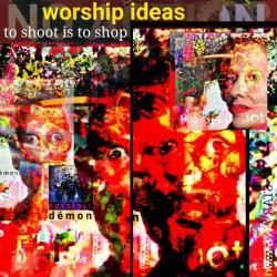WORSHIP IDEAS