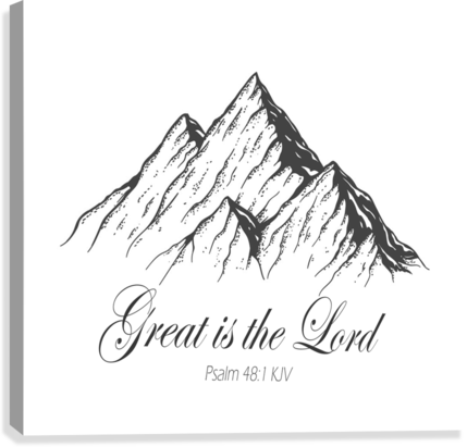 Great is the Lord  Canvas Print