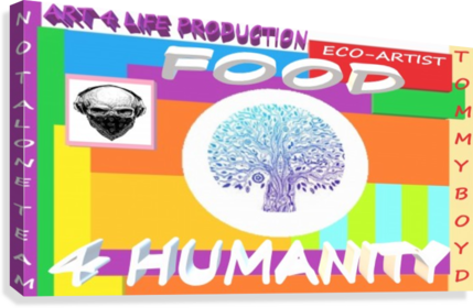 FOOD 4 HUMANITY LIFE  ECO ARTIST TOMMY MIGUEL BOYD  Canvas Print