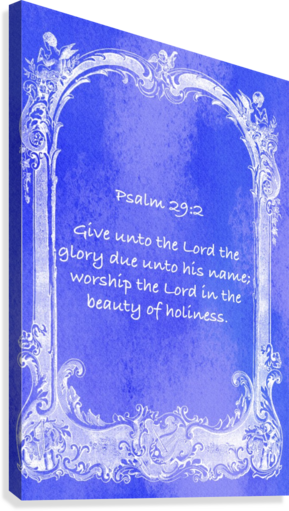 PSALM 29 2 7BL SCRIPTURE ON THE WALLS  Canvas Print