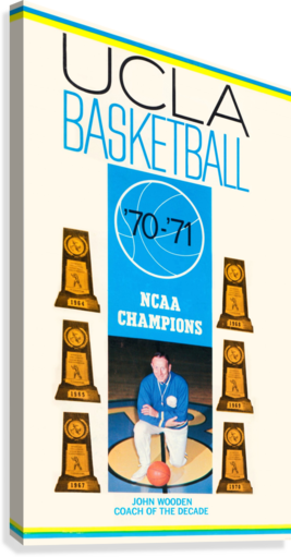 1970 UCLA BRUINS BASKETBALL JOHN WOODEN POSTER NCAA CHAMPIONS ROW ONE BRAND  Canvas Print