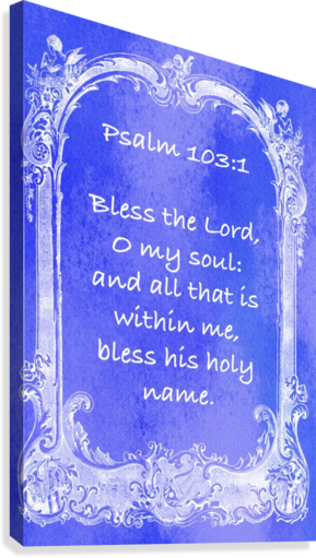 Psalm 103 1 7BL  Canvas Print