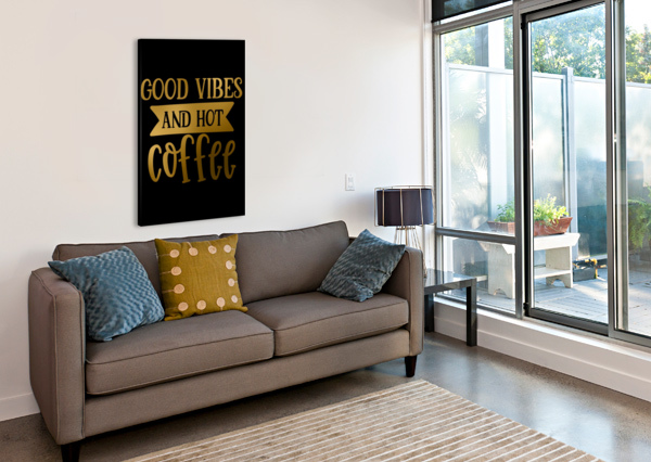 GOOD VIBES AND HOT COFFEE ARTISTIC PARADIGMS  Canvas Print