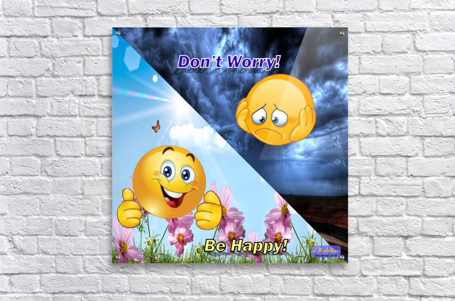 2-Dont Worry Be Happy  Acrylic Print