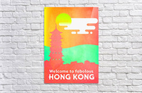 Welcome to Fabolous Hong Kong  Acrylic Print