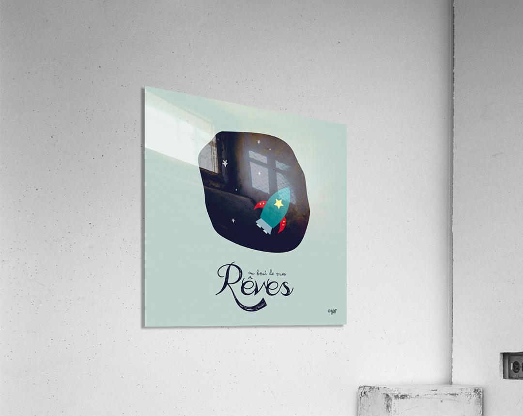 AU BOUT DES REVES  Acrylic Print