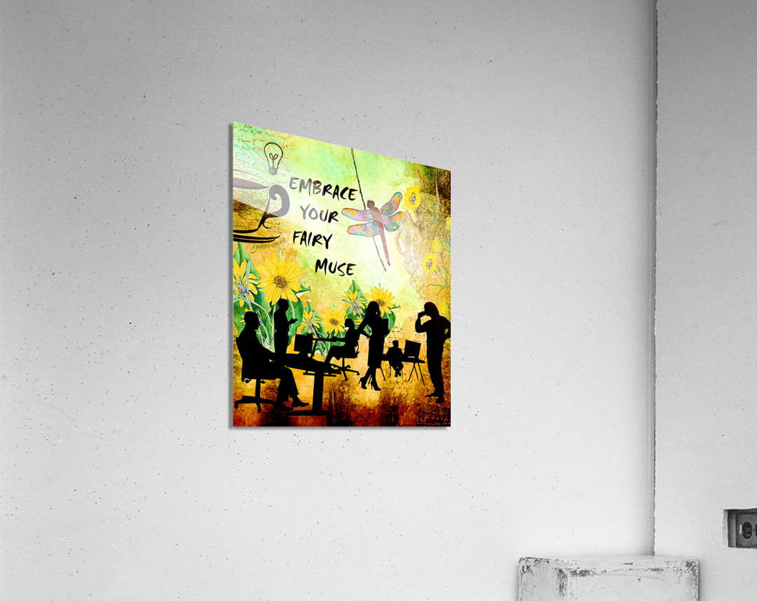 EMBRACE YOUR FAIRY MUSE -ART-For office   Acrylic Print