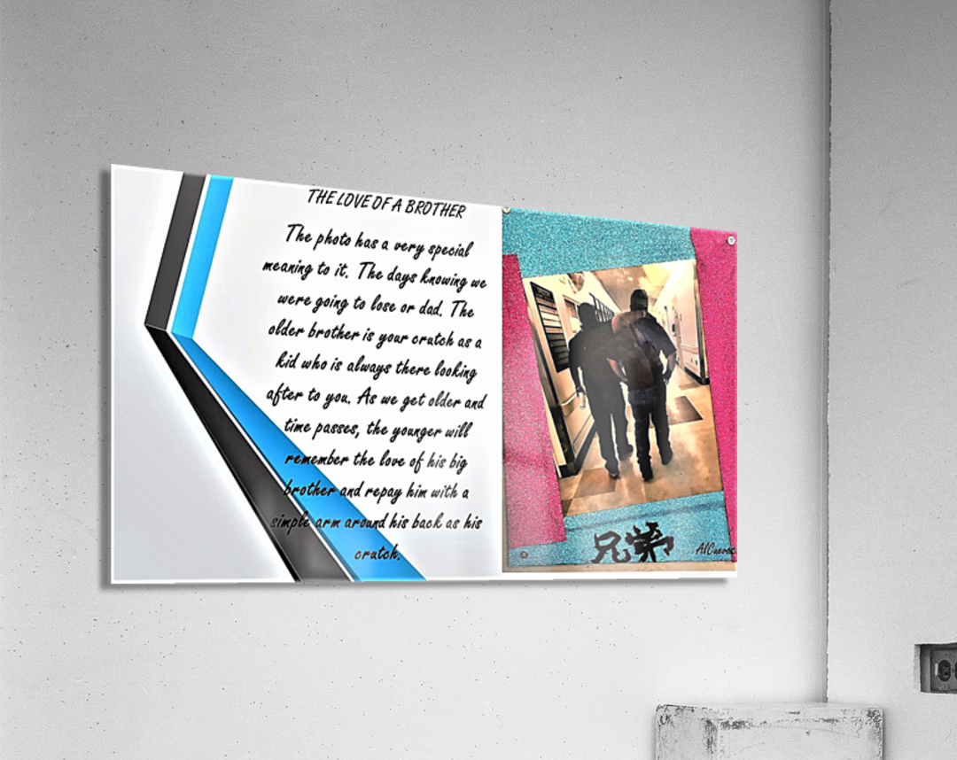 21.THE LOVE OF A BROTHER  3   Acrylic Print