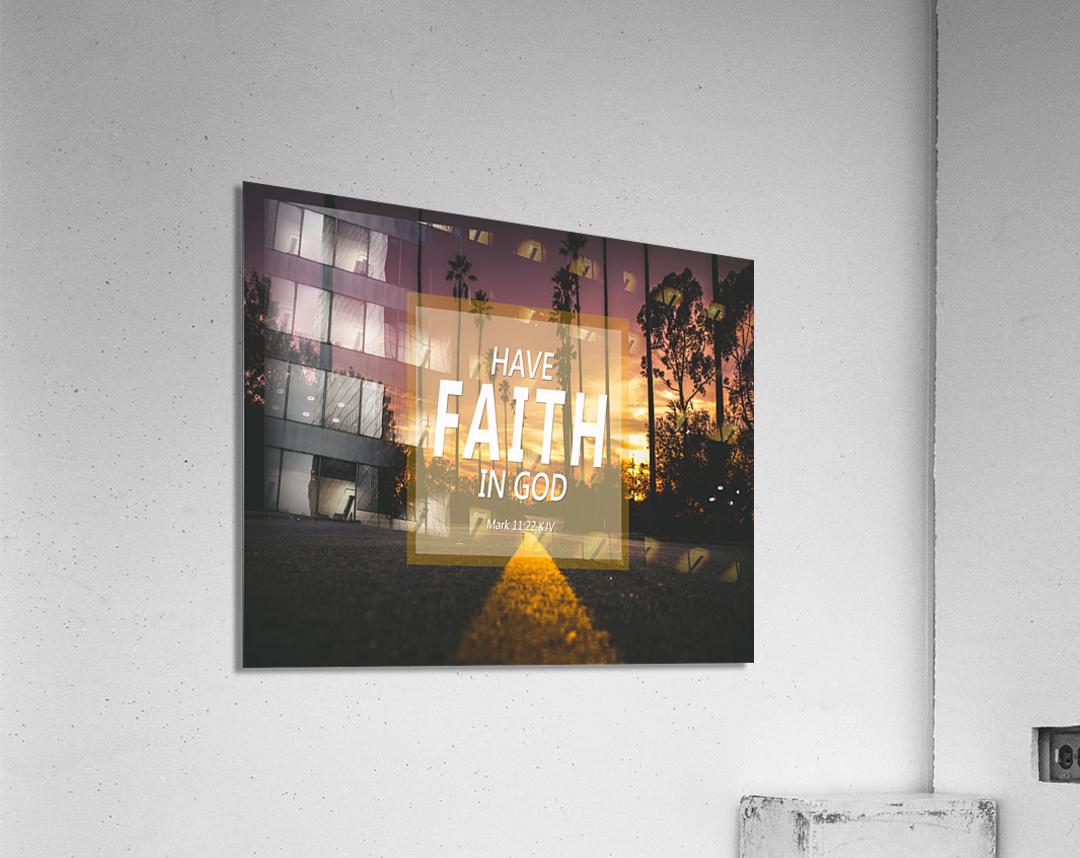 Have Faith in God  Acrylic Print