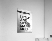 little and often Motivational Wall Art  Acrylic Print