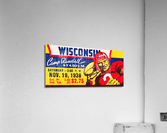 1938 Wisconsin Badgers Football Ticket Remix Art  Acrylic Print