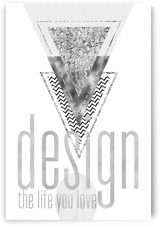 GRAPHIC ART Design the life you love | silver by Melanie Viola