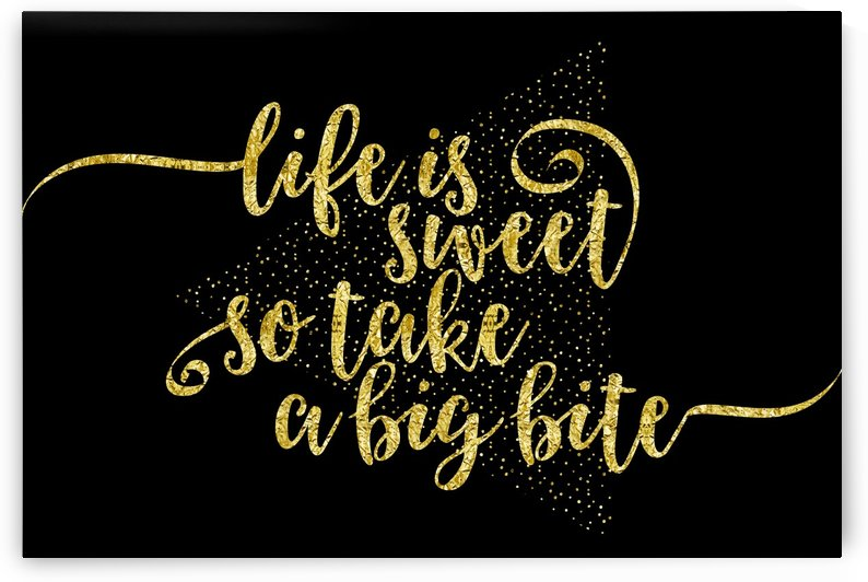 TEXT ART GOLD Life is sweet  by Melanie Viola