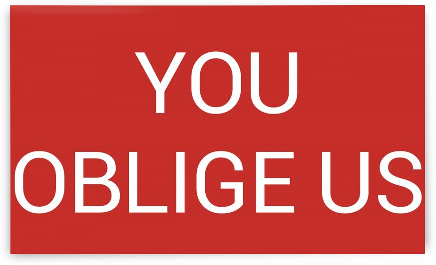 YOU OBLIGE US by lenie blue