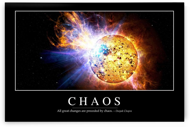Chaos: Inspirational Quote and Motivational Poster by StocktrekImages