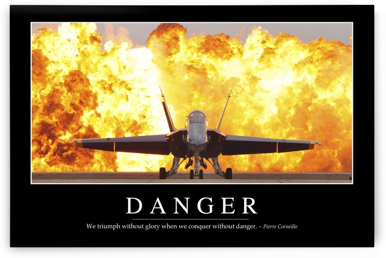Danger: Inspirational Quote and Motivational Poster by StocktrekImages
