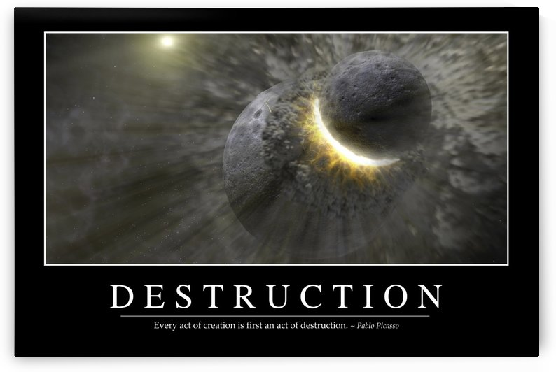 Destruction: Inspirational Quote and Motivational Poster by StocktrekImages