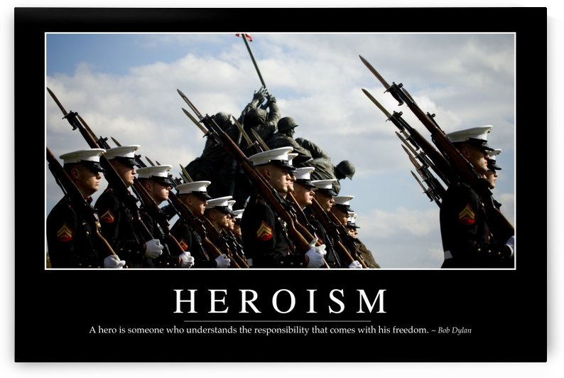 Heroism: Inspirational Quote and Motivational Poster by StocktrekImages