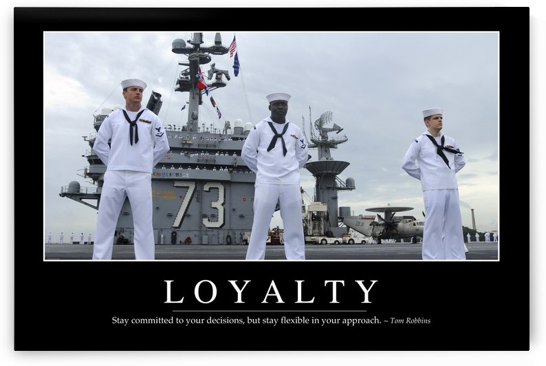 Loyalty: Inspirational Quote and Motivational Poster by StocktrekImages