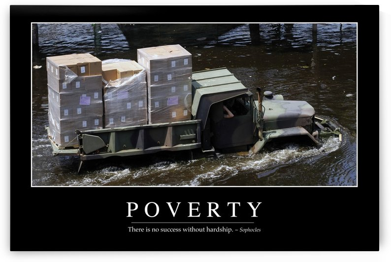 Poverty: Inspirational Quote and Motivational Poster by StocktrekImages