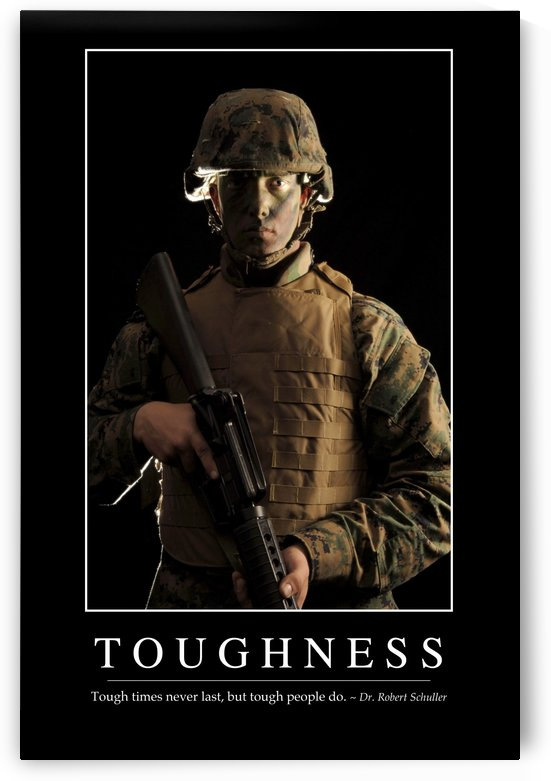 Toughness: Inspirational Quote and Motivational Poster by StocktrekImages