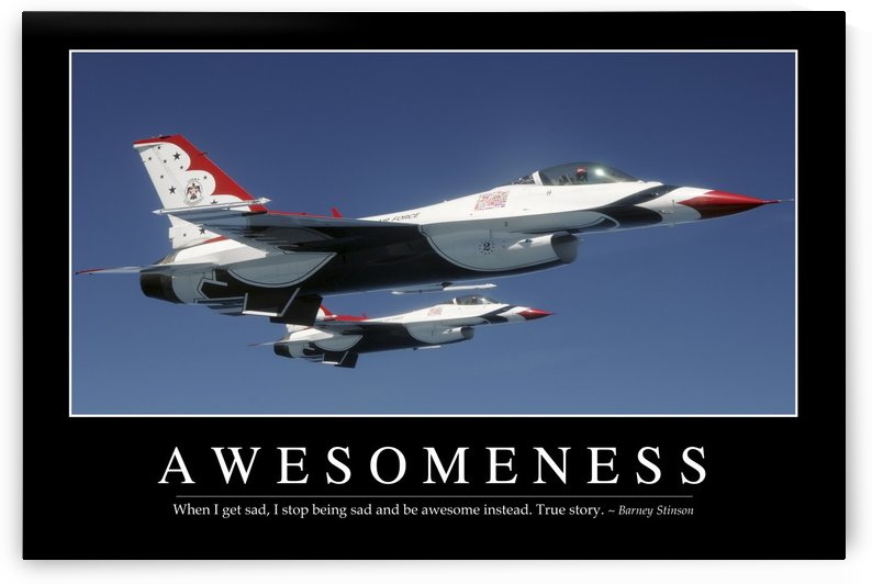 Awesomeness: Inspirational Quote and Motivational Poster by StocktrekImages