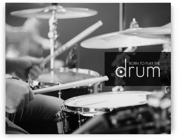 Born to Play the Drum by ABConcepts